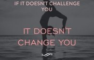 Keep pushing through and challenging yourself